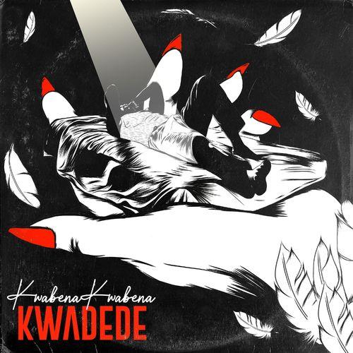 Kwabena Kwabena – Kwadede mp3 download