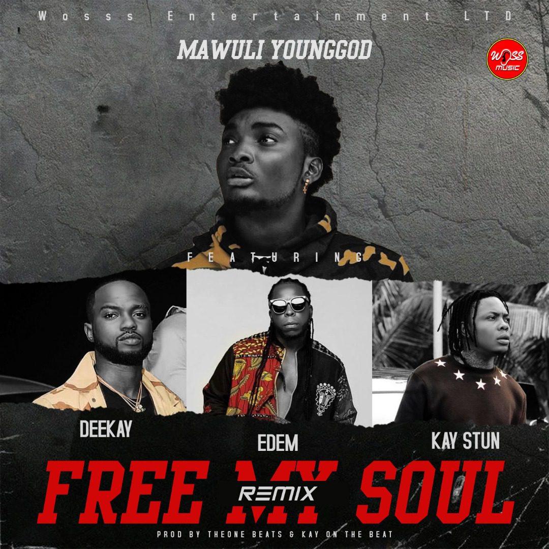 Mawuli Younggod – Free My Soul Remix Ft Edem x Kay Stun x Deekay mp3 download