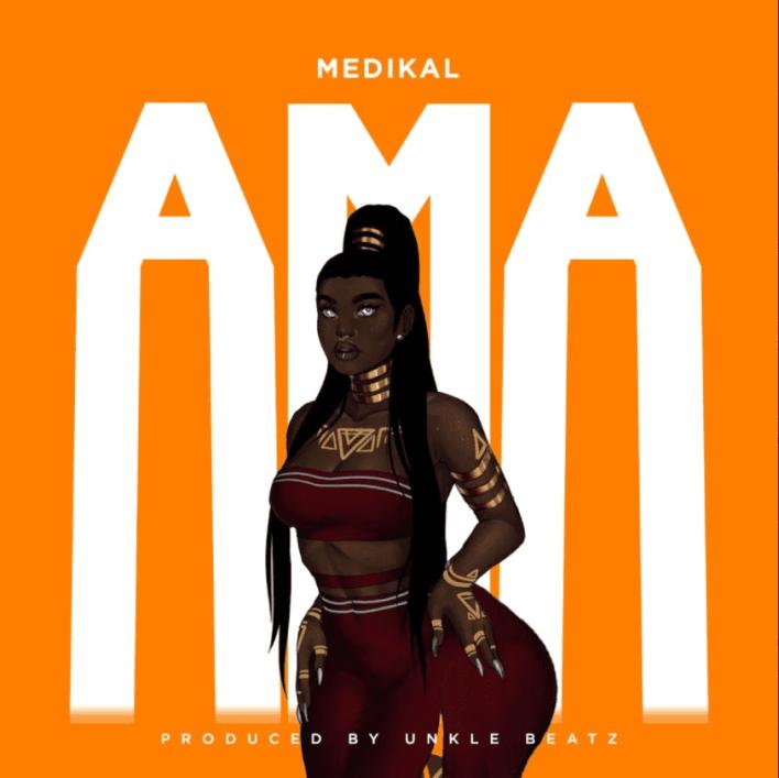 Medikal - Ama (Prod. By Unkle Beatz)