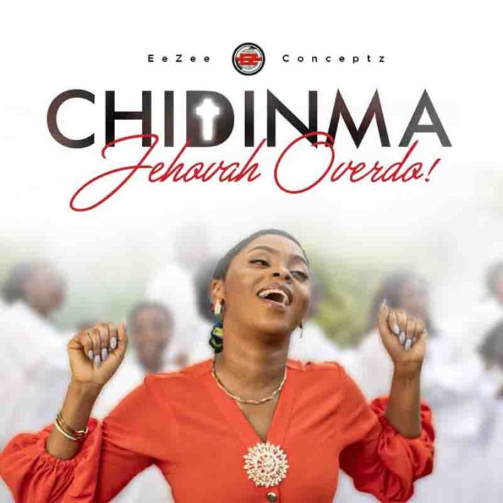 Chidinma - Jehovah Overdo (Produced by EeZee Tee)