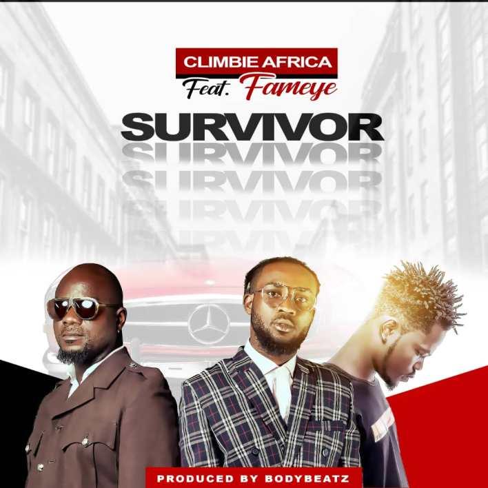 Climbie Africa - Survivor Ft Fameye (Prod. By BodyBeatz)