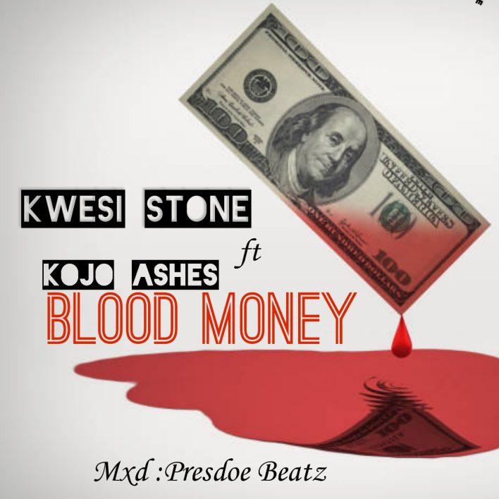 Kwesi Stone - Blood Money Ft Kojo Ashes