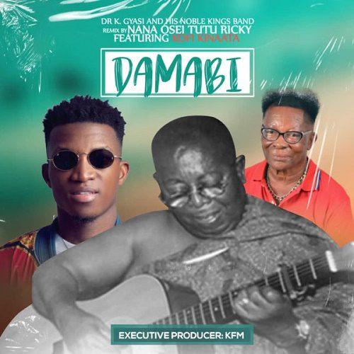 Dr. K. Gyasi – Damabi Remix Ft Kofi Kinaata mp3 download