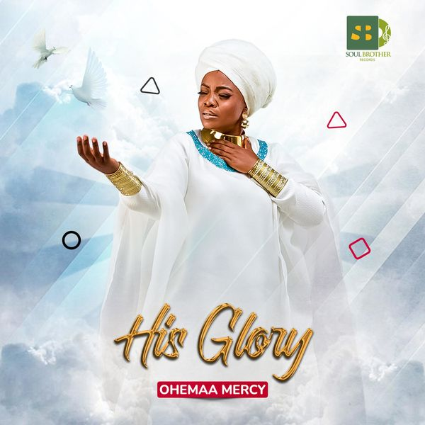 Ohemaa Mercy – His Glory mp3 download