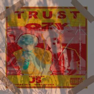Ozy – Trust Ft JS mp3 download