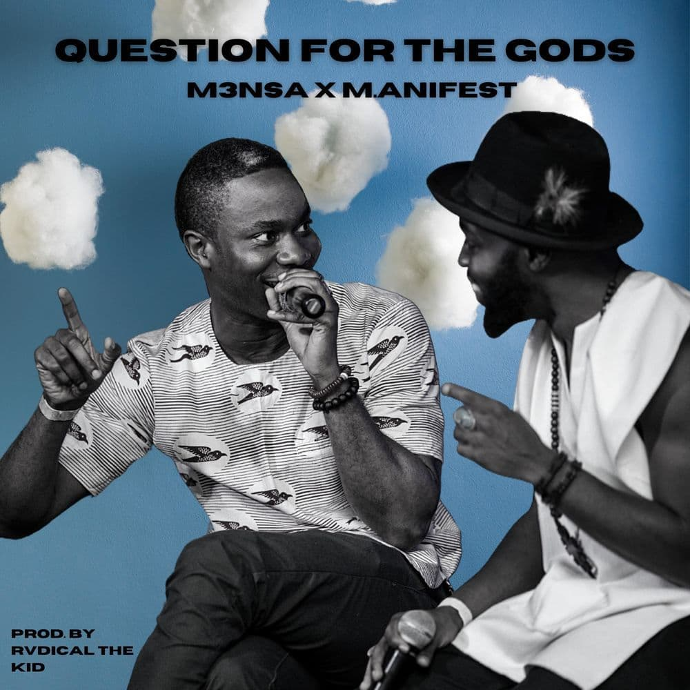 M3nsa - Questions For The gods Ft M.anifest