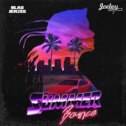 Blaq Jerzee – Summer Bounce Ft Joeboy mp3 audio download