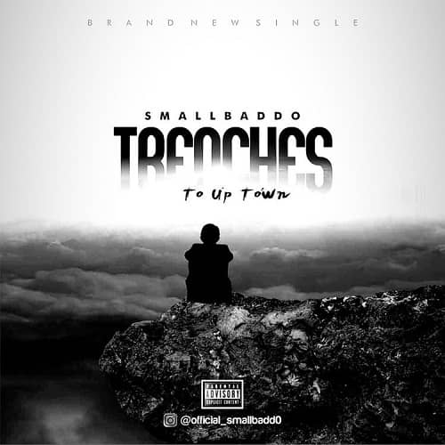 Small Baddo – Trenches To Up Town mp3 download