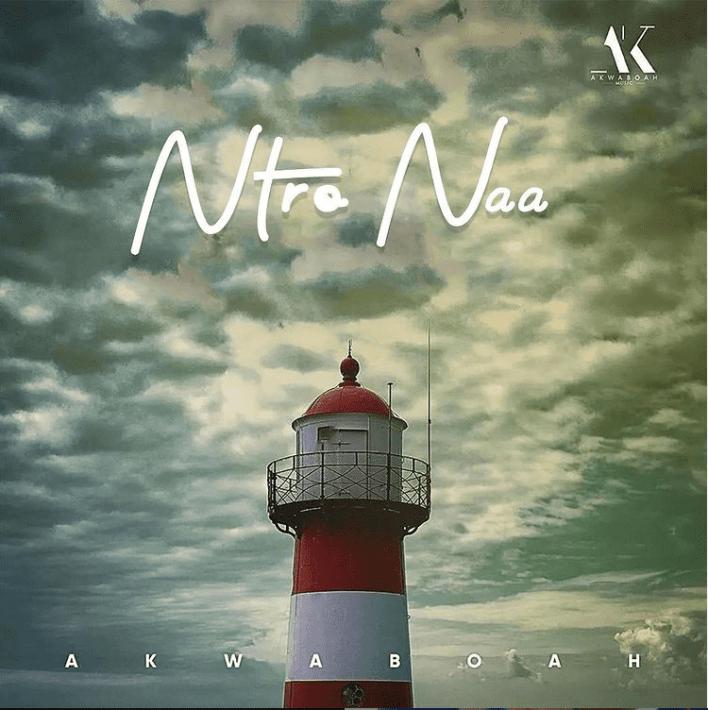 Ntro Naa by Akwaboah (Light House Album)