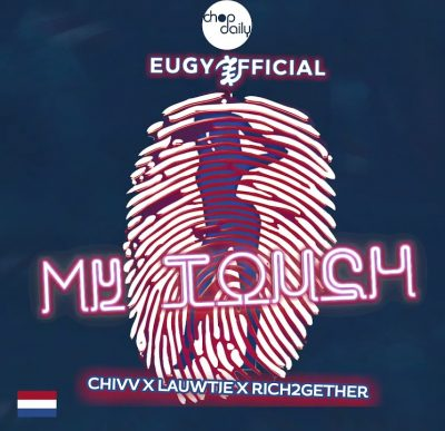 Eugy & Chop Daily – My Touch Dutch Remix mp3 download