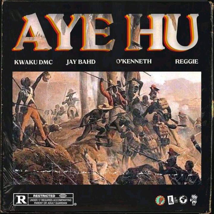 Kwaku DMC – Aye Hu Ft Jay Bahd x O'Kenneth & Reggie mp3 download