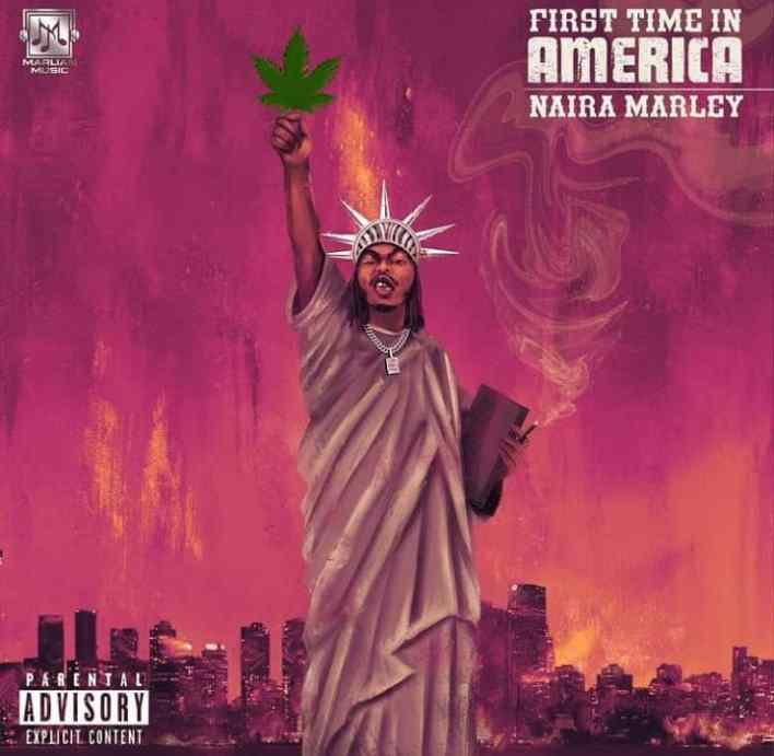 Naira Marley – First Time In America mp3 download
