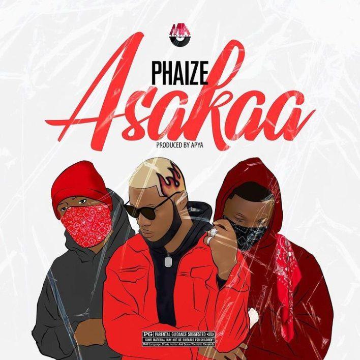 Phaize – Asakaa (Prod By Apya)