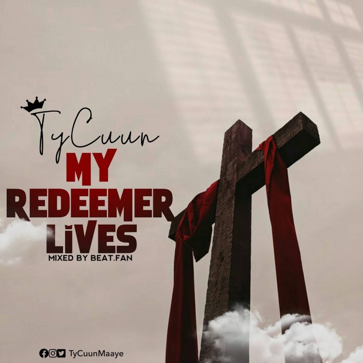 TyCuun - My Redeemer Lives