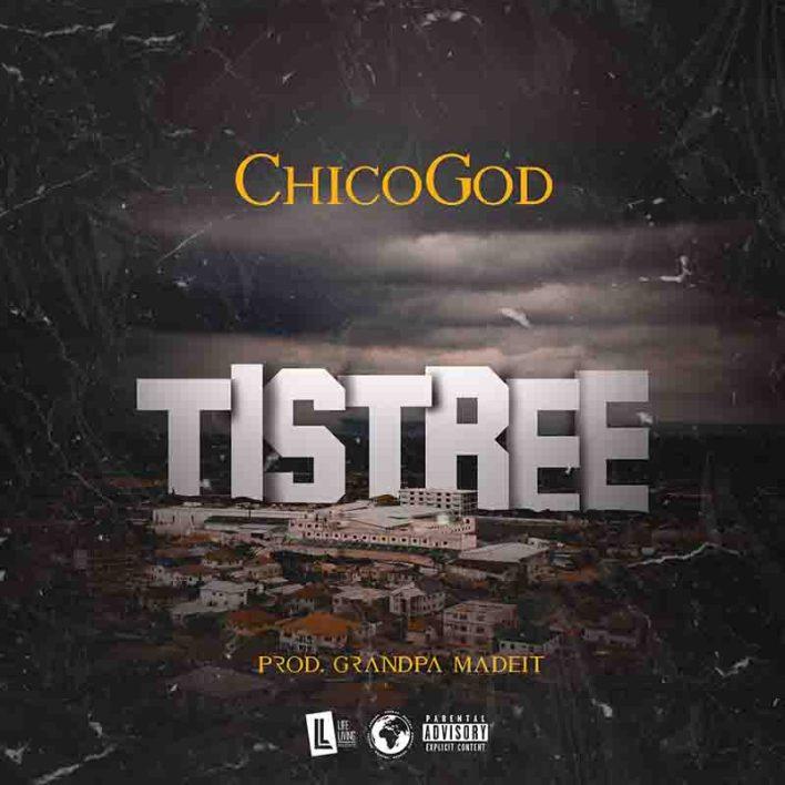 Chicogod - Tistree (Prod by Grandpa Made It)