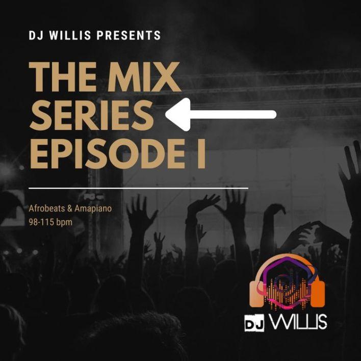 DJ Willis - The Mix Series Episode 1