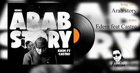 Edem – Arab Story Ft Castro mp3 download