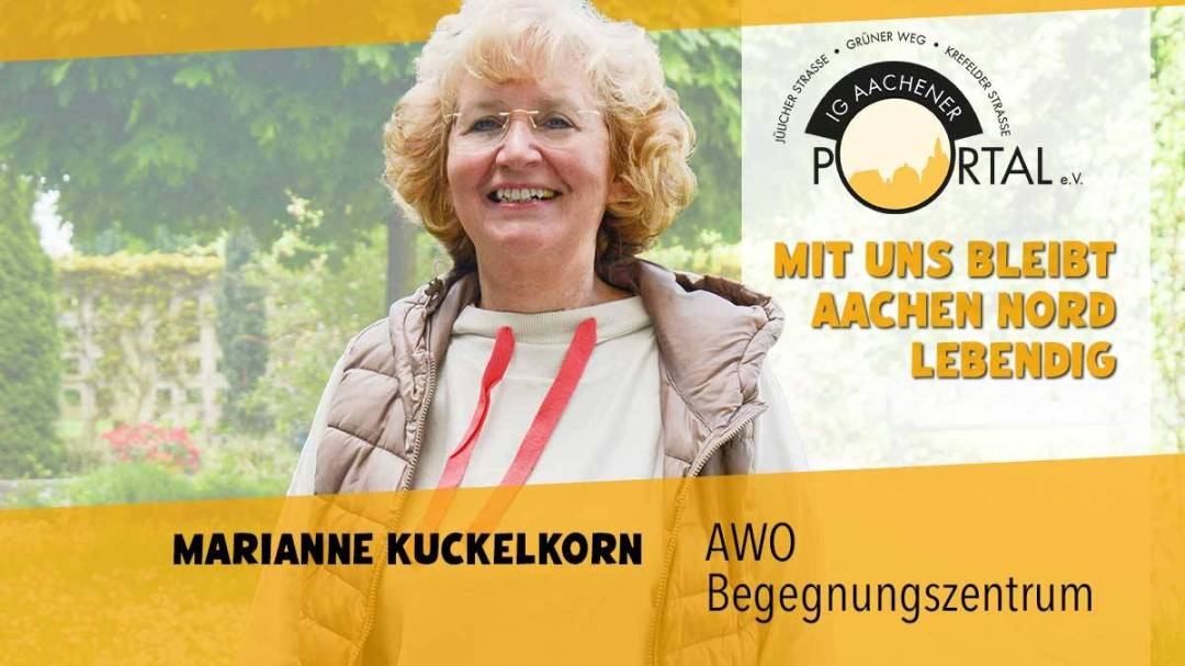 Mit uns bleibt Aachen Nord lebendig mit Marianne Kuckelkorn