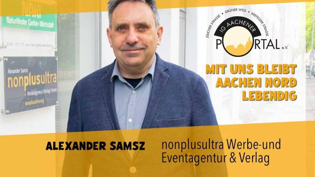 Mit uns bleibt Aachen Nord lebendig mit Alexander Samsz von nonplusultra