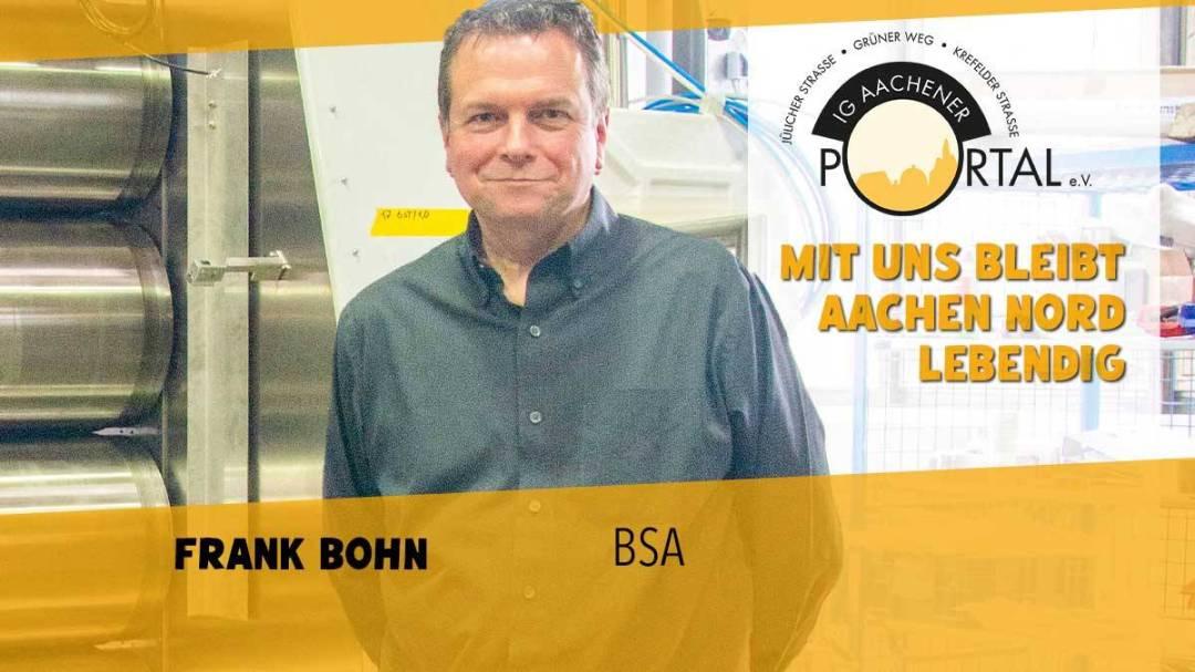 Mit uns bleibt Aachen Nord lebendig mit Frank Bohn von BSA