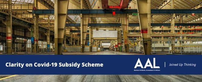 Clarity on Covid-19 Subsidy Scheme
