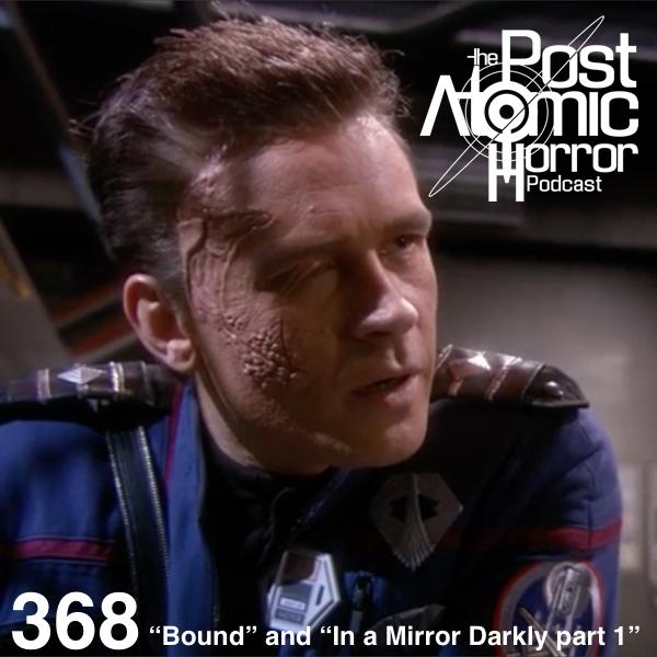 368 Bound And In A Mirror Darkly Part 1