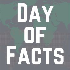 #DayofFacts Logo: The words Day of Facts over a map of the earth.