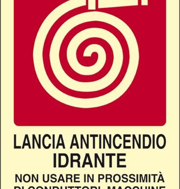 LANCIA ANTINCENDIO IDRANTE NON USARE IN PROSSIMÀ DI CONDUTTORI, MACCHINE ED APPARECCHI ELETTRICI SOTTO TENSIONE luminescente