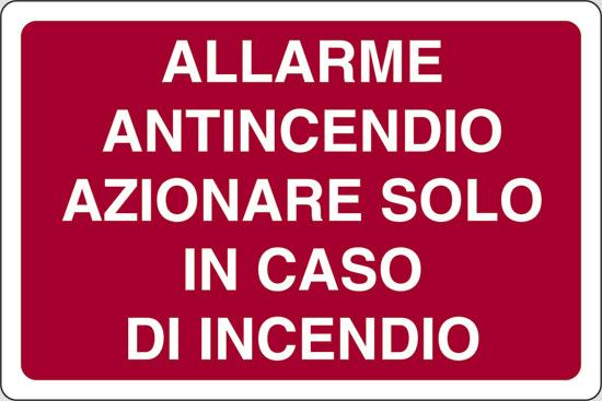 ALLARME ANTINCENDIO AZIONARE SOLO IN CASO DI INCENDIO