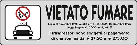 VIETATO FUMARE (in taxi) Legge 11 novembre 1975, n. 584
