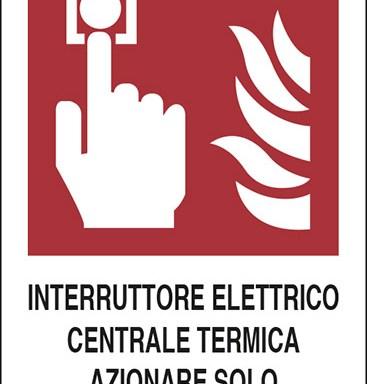 INTERRUTTORE ELETTRICO CENTRALE TERMICA AZIONARE SOLO IN CASO DI INCENDIO