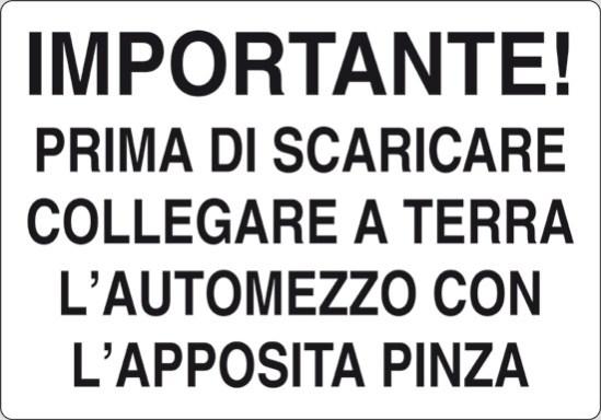 IMPORTANTE! PRIMA DI SCARICARE COLLEGARE A TERRA L'AUTOMEZZO CON L'APPOSITA PINZA