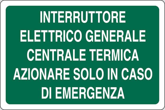 INTERRUTTORE ELETTRICO GENERALE CENTRALE TERMICA AZIONARE SOLO IN CASO DI EMERGENZA