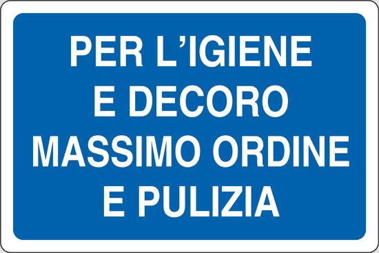 PER L' IGIENE E DECORO MASSIMO ORDINE E PULIZIA