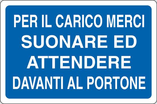 PER IL CARICO MERCI SUONARE ED ATTENDERE DAVANTI AL PORTONE