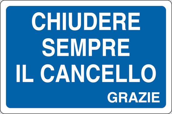 CHIUDERE SEMPRE IL CANCELLO GRAZIE
