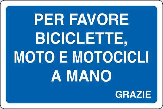 PER FAVORE BICICLETTE, MOTO E MOTOCICLI A MANO GRAZIE