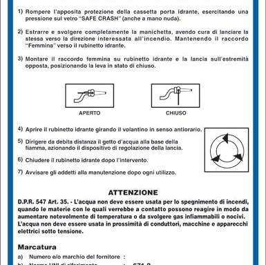 ISTRUZIONI PER L'USO DELL'IDRANTE IN CASO DI INCENDIO