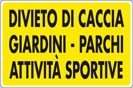 DIVIETO DI CACCIA GIARDINI – PARCHI ATTIVITA' SPORTIVE