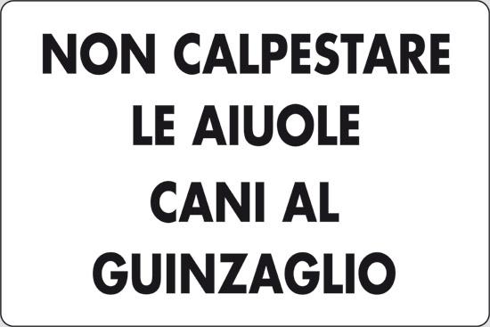 NON CALPESTARE LE AIUOLE CANI AL GUINZAGLIO