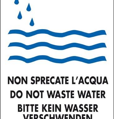 NON SPRECATE L' ACQUA DO NOT WASTE WATER BITTE KEIN WASSER VERSCHWENDEN NE GASPILLEZ PAS L' EAU