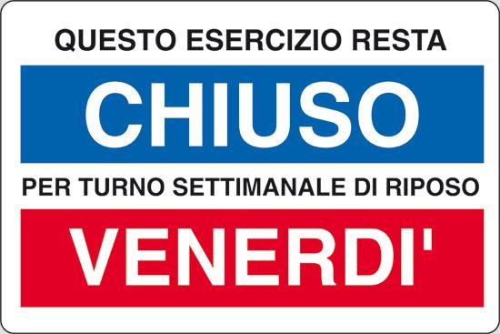QUESTO ESERCIZIO RESTA CHIUSO PER TURNO SETTIMANALE DI RIPOSO VENERDI