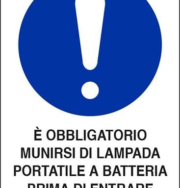 E' OBBLIGATORIO MUNIRSI DI LAMPADA PORTATILE A BATTERIA PRIMA DI ENTRARE IN QUESTO REPARTO