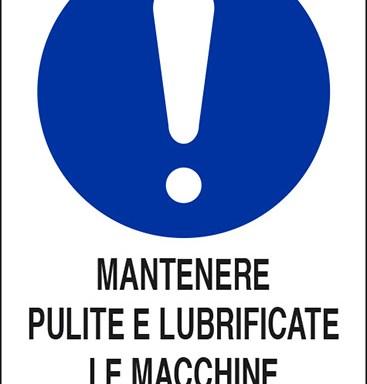 MANTENERE PULITE E LUBRIFICATE LE MACCHINE A CUI SIETE ADDETTI