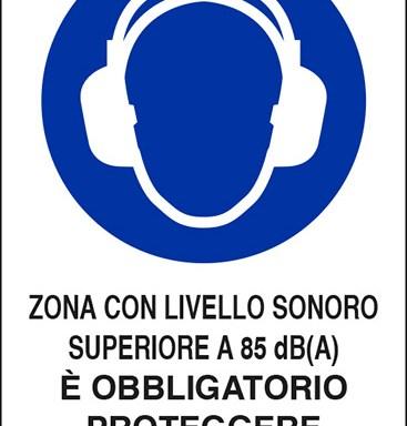ZONA CON LIVELLO SONORO SUPERIORE A 85 dB(A) E' OBBLIGATORIO PROTEGGERE L'UDITO