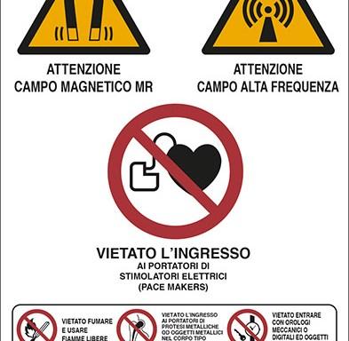 ATTENZIONE CAMPO MAGNETICO MR ATTENZIONE CAMPO ALTA FREQUENZA VIETATO L'INGRESSO AI PORTATORI DI STIMOLATORI ELETTRICI (PACE MAKERS)
