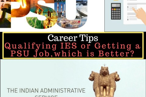 Qualifying IES or Getting a PSU Job,which is Better?