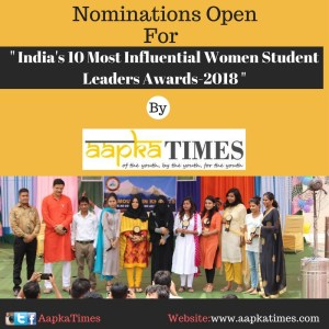 "Nominations for "" India's 10 Most Influential Women Student Leaders Awards-2018 """
