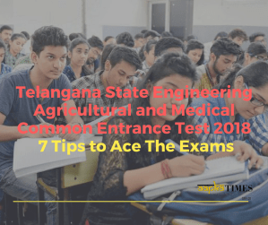 TS EAMCET 2018 : 7 Tips to Ace The Exams