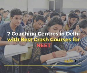 7 Coaching Centres in Delhi with Best Crash Courses for NEET